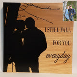 i still fall for you everyday custom silhouette anniversary gift wedding hustband wife boyfriend girlfriend wood wall art sign natural personalized