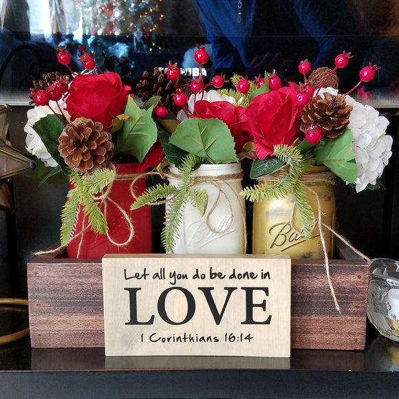 let all that you do be done in love 1 corinthians 16:14 table top wood sign country inspirational religious humorous pine rustic home decor gift christian funny sunday school teacher youth leader pastor rustic cabin farmhouse