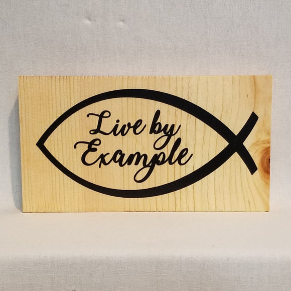 live by example live like jesus table top wood sign country inspirational religious humorous pine rustic home decor gift christian funny sunday school teacher youth leader pastor rustic cabin farmhouse
