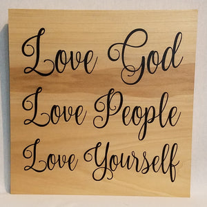 love God love people love yourself  natural wood wall art sign home decor farmhouse inspirational