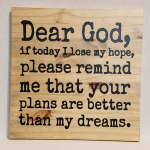 Dear God If Today I Lose Hope Handcrafted Pine Wood Wall Art Christian home decor