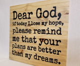 Dear God If Today I Lose Hope... Handcrafted Pine Wood Wall Art
