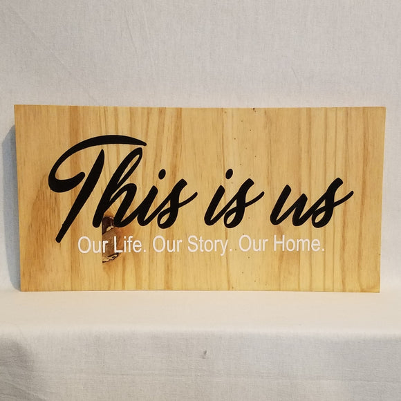 this is us our life our story our home decor wood handmade hand crafted wall art sign pine natural family gift farmhouse ranch cabin rustic