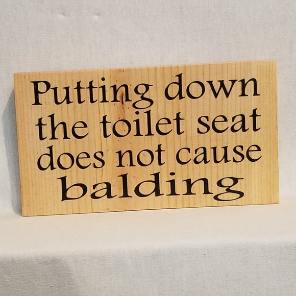 putting the toilet seat down does not cause balding bathroom decor wood table sign rustic natural country husband father's day gift brother farmhouse humorous funny white glove