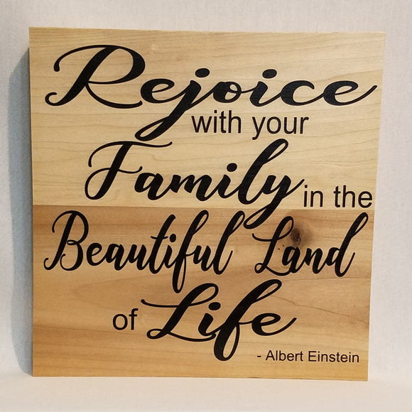 Albert Einstein Rejoice with your family in the beautiful land of life natural wood wall art sign home decor farmhouse