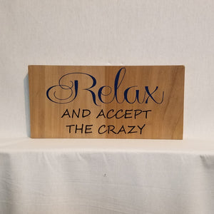 relax and accept the crazy humorous gift home decor sign wood wall art