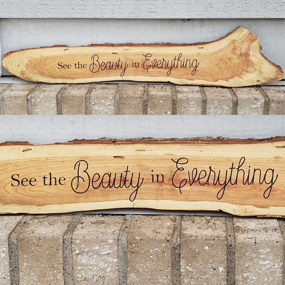 see the beauty in everything natural wood wall art sign raw edge rustic inspriational