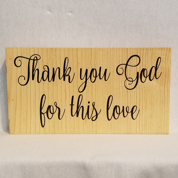 Thank you God for this love table top wood sign country inspirational religious humorous pine rustic home decor gift christian funny sunday school teacher youth leader pastor rustic cabin farmhouse