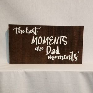 the best moments are dad moments father's day gift wood wall art sign home decor