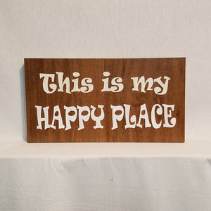 This is My Happy Place Handcrafted Poplar Wood Wall Art or Table top Sign
