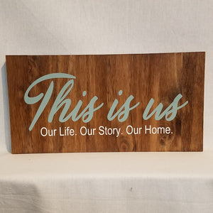 This is Us... Handcrafted Pine Wood Wall Art or Table top Sign