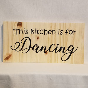 this kitchen is for dancing humor funny mother's day gift country farmhouse cabin rustic home decor handmade hand crafted wood wall art sign