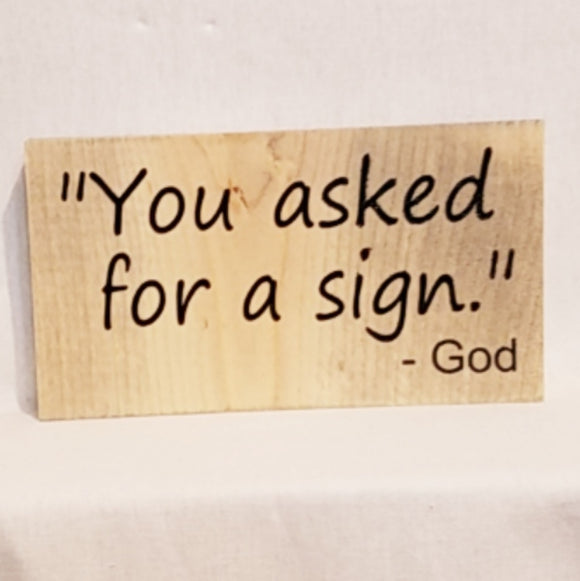 You asked for a sign God table top wood sign country inspirational religious humorous pine rustic home decor gift christian funny sunday school teacher youth leader pastor rustic cabin farmhouse