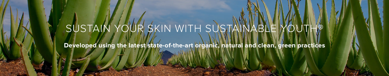 Sustain Your Skin with Sustainable Youth® Developed using the latest state-of-the-art organic, natural and clean, green practices