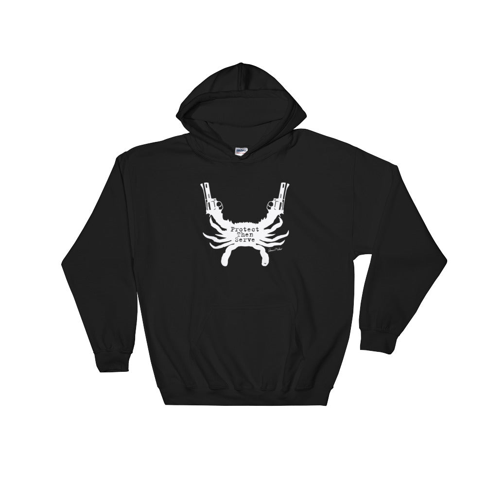 Protect Then Serve Hoodie