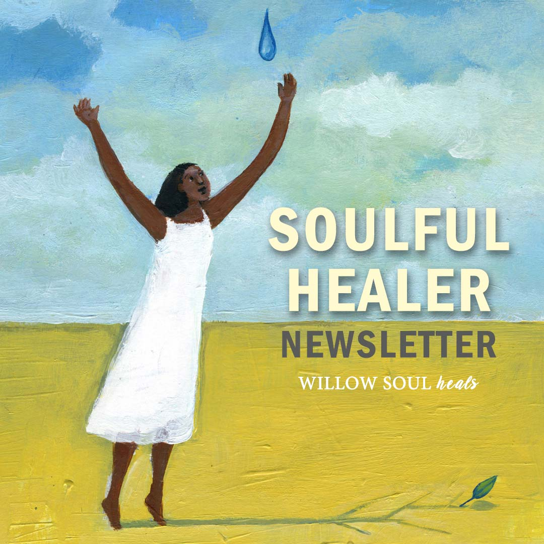 Willow Soul's Soulful Healer Newsletter