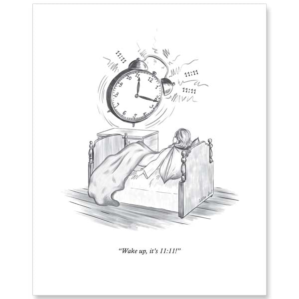 "11:11 Art Print: ""Wake Up, It's 11:11"""