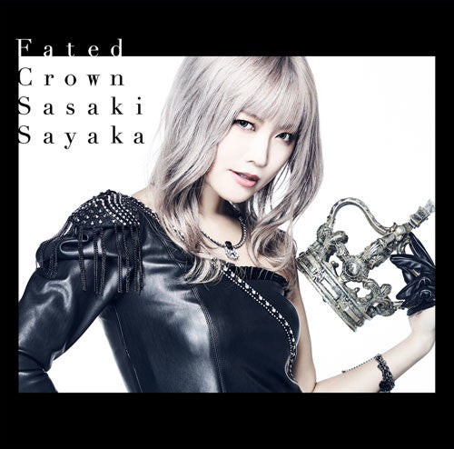 (Album) Fated Crown by Sayaka Sasaki [w/ DVD, Limited Edition]