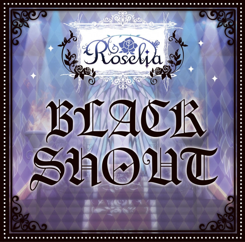 (Character Song) BanG Dream! - Black Shout by Roselia [Regular Edition]