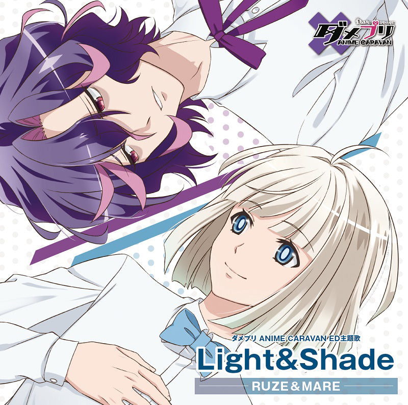(Theme Song) DAME x PRINCE TV Series ANIME CARAVAN ED: Light&Shade by Ruze & Mare