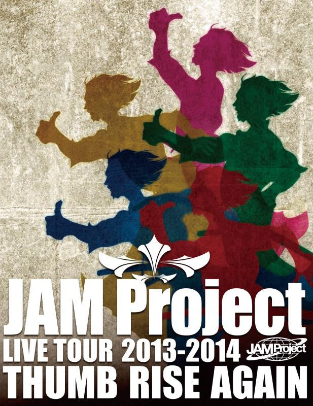(Blu-ray) JAM Project / LIVE TOUR 2013-2014 THUMB RISE AGAIN