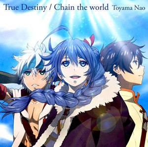 (Theme Song) TV Chain Chronicle True Destiny / Chain the world/Nao Tooyama [Anime Edition]