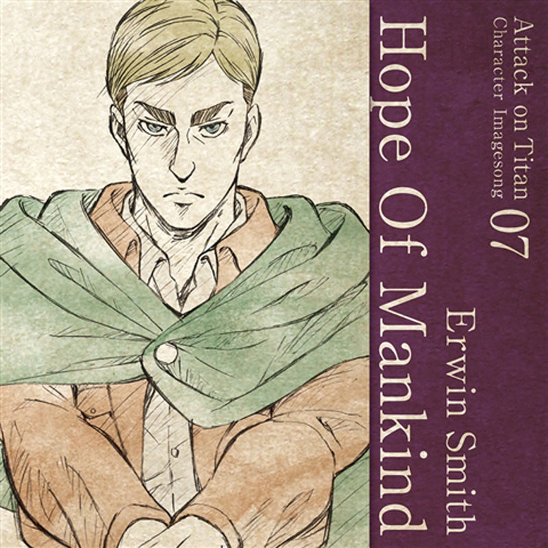 (Character Song) Attack On Titan Anime: Character Image Song Series Vol. 07 - Hope of Mankind by Erwin Smith (CV. Daisuke Ono)