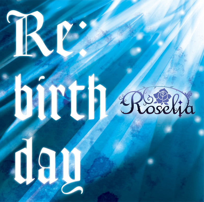 (Character Song) BanG Dream! - Re:birthday by Roselia [Regular Edition]