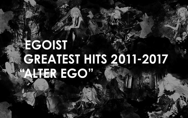 (Album) ALTER EGO: GREATEST HITS 2011-2017 by EGOIST [w/ DVD, First Run Production Limited Edition]