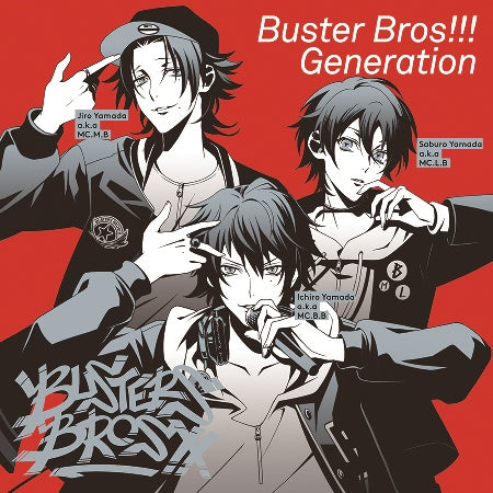 (Character Song) Hypnosis Mic: Division Rap Battle - Ikebukuro Division - Buster Bros!!! Generation by Buster Bros!!!
