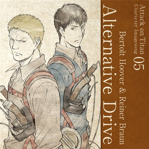 (Character Song) Attack On Titan Anime: Character Image Song Series Vol. 05 - Alternative Drive by Bertolt Hoover (CV. Tomohisa Hashizume) & Reiner Braun (CV. Yoshimasa Hosoya)