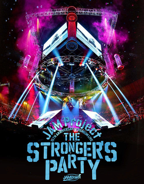 (Blu-ray) JAM Project / 15th Anniversary Premium LIVE THE STRONGER'S PARTY LIVE