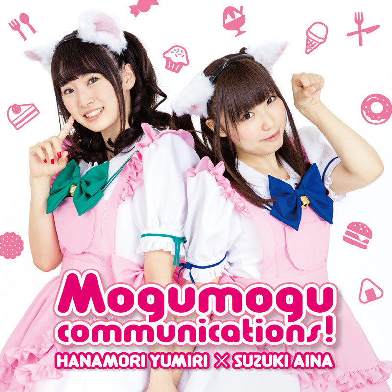 (Theme Song) Yumiri to Aina no Mogumogu Communications Theme Song CD: Mogumogu communications! by Yumiri Hanamori & Aina Suzuki