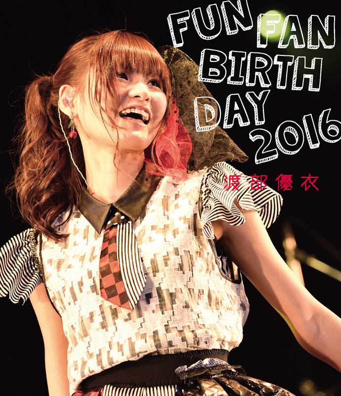 (Blu-ray) Yui Watanabe / FUN FAN BIRTHDAY 2016