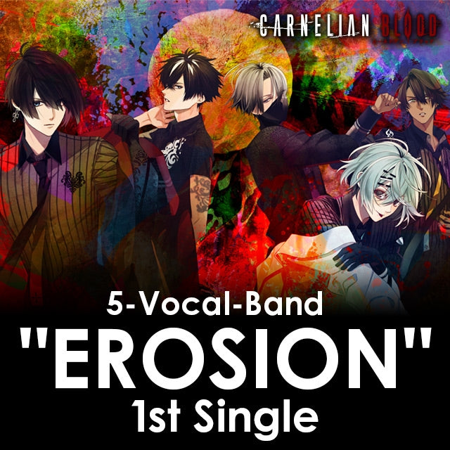 "(Character Song) 5-Vocal-Band ""EROSION"" 1st Single from CARNELIAN BLOOD"