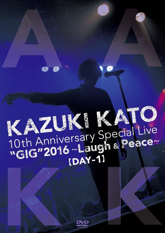 "(DVD) Kazuki Kato 10 Th Anniversary Special Live ""GIG"" 2016 -Laugh & Peace- All Attack KK [Day-1]"