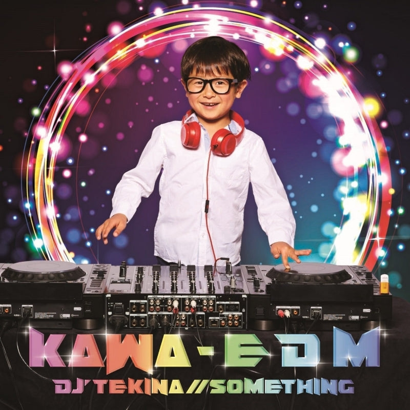 (Album) KAWA-EDM by DJ'TEKINA//SOMETHING