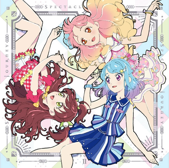 (Theme Song) Aikatsu Friends! TV Series 2nd Season Insert Song: SPECTACLE JOURNEY Vol. 2 by BEST FRIENDS!