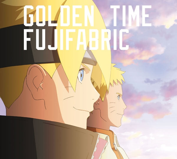 (Theme Song) Boruto: Naruto Next Generations TV Series OP: Golden Time by Fujifabric [Regular Edition]
