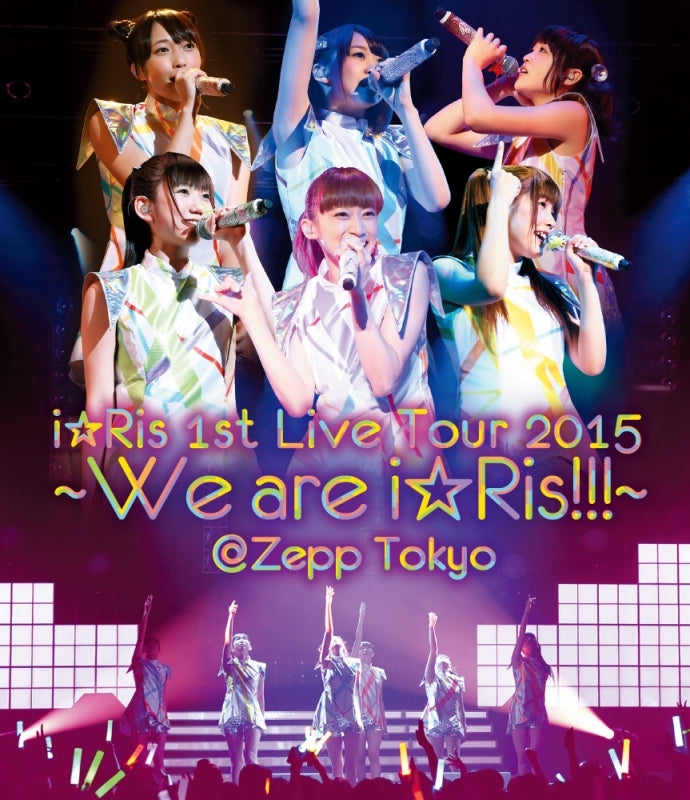 (Blu-ray) i☆Ris: 1st Live Tour 2015~We are i☆Ris!!!~Zepp Tokyo