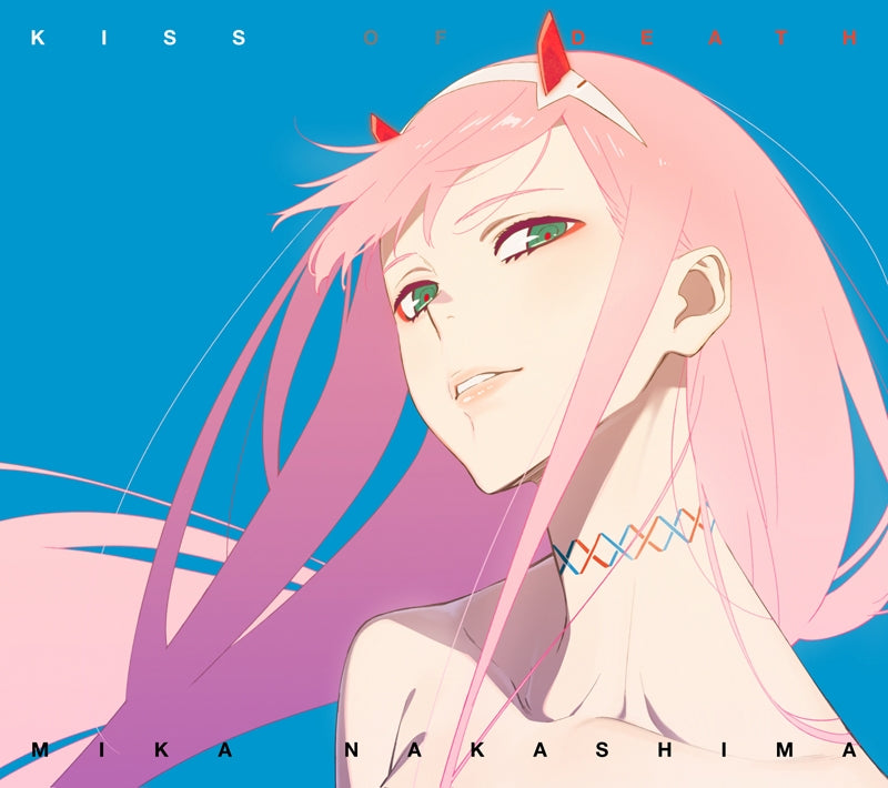 (Theme Song) Darling in the Franxx TV Series OP: KISS OF DEATH(Produced by HYDE) by Mika Nakashima [Anime Edition]