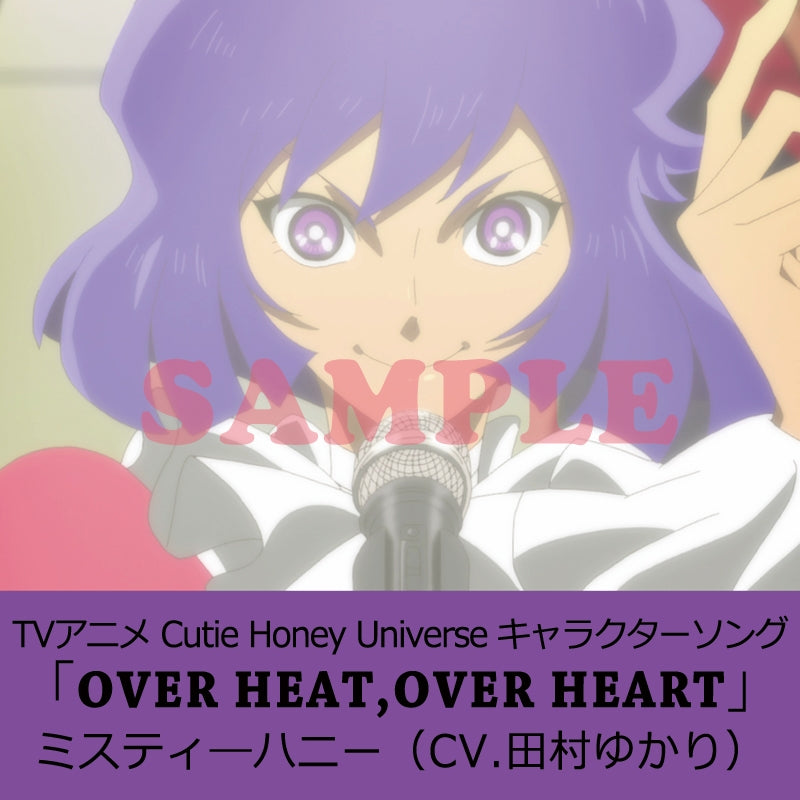 (Character Song) Cutie Honey Universe TV Series Character Song OVER HEAT, OVER HEAT by Misty Honey (CV. Yukari Tamura)