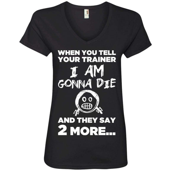 2 More When Trainer Says 2 More Apparel CustomCat 88VL Anvil Ladies' V-Neck T-Shirt Black S