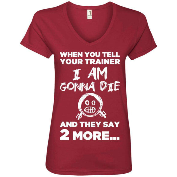 2 More When Trainer Says 2 More Apparel CustomCat 88VL Anvil Ladies' V-Neck T-Shirt Independence Red S