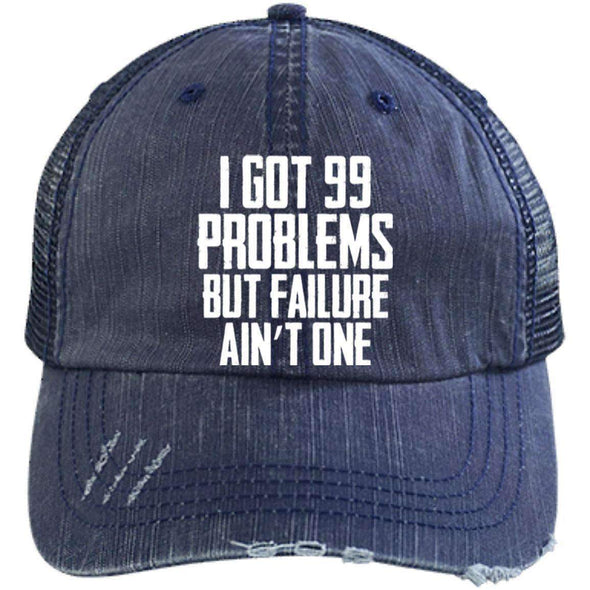 99 Problems Failure Ain't One Hats CustomCat Navy/Navy One Size