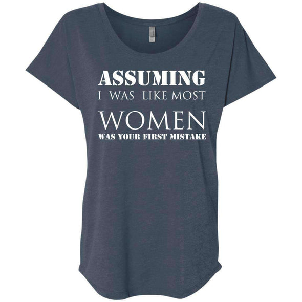 Assuming I was Like Most Women T-Shirts CustomCat Indigo X-Small