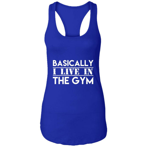 Basically I Live In The Gym Ideal Racerback Tank T-Shirts CustomCat Royal X-Small