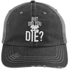 But Did You Die Hats CustomCat Black/Grey One Size