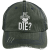 But Did You Die Hats CustomCat Dark Green/Navy One Size