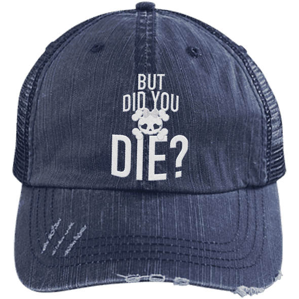 But Did You Die Hats CustomCat Navy/Navy One Size